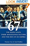 '67: The Maple Leafs, Their Sensation...
