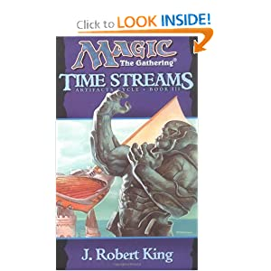 Time Streams (Magic the Gathering: Artifacts Cycle, Book 3) (Bk. 3) by J. Robert King