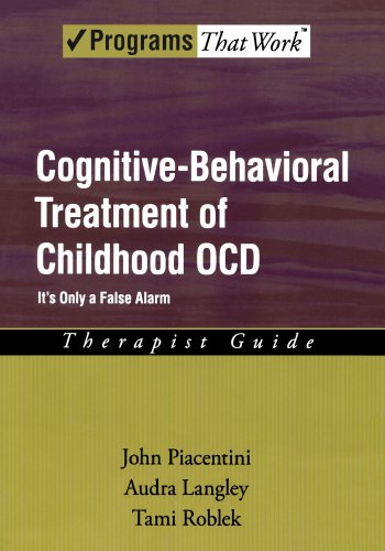 Cognitive-Behavioral Treatment of Childhood OCD: It's Only a False Alarm Therapist Guide (Treatments That Work) PDF