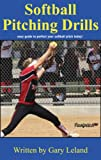Softball Pitching Drills: Great Pitching Drills for Fastpitch Softball (Fastpitch Softball Drills)