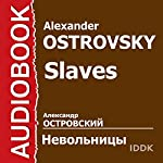 Slaves [Russian Edition] | Alexander Ostrovsky