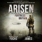 Fortress Britain: Arisen, Book 1 | Michael Stephen Fuchs, Glynn James