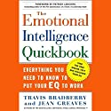 The Emotional Intelligence Quick Book (       UNABRIDGED) by Travis Bradberry, Jean Greaves Narrated by Thom Pinto