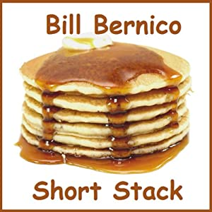 Short Stack (Five Short Stories) | [Bill Bernico]