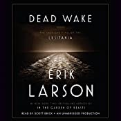 Dead Wake: The Last Crossing of the Lusitania | [Erik Larson]