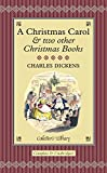 A Christmas Carol & two other Christmas Books (Collector's Library)