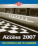 img - for Microsoft Office Access 2007: The L Line, The Express Line to Learning book / textbook / text book