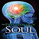 The Psychology of the Soul Audiobook by Angel Cusick Narrated by Christine Rogerson