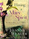 Having a Mary Spirit: Allowing God to Change Us from the Inside Out (Christian Softcover Originals)