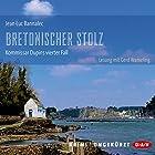 Bretonischer Stolz (Kommissar Dupin 4) (       ungekürzt) von Jean-Luc Bannalec Gesprochen von: Gerd Wameling