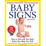 Baby Signs: How to Talk with Your Baby Before Your Baby Can Talk, Third Edition ~ Linda P. Acredolo