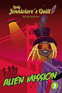 Alien Mission: A Sci Fi Adventure Chapter Book For Young Readers by Lady Jenniviere ebook deal