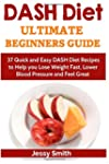 Dash Diet: Dash Diet Ultimate Beginne...