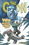 The Goon Volume 4: Virtue and the Grim Consequences Thereof (Goon (Numbered)) (v. 4) (1593074565) by Powell, Eric