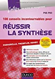 100 conseils incontournables pour réussir la synthèse - Passerelle, Tremplin, Edhec