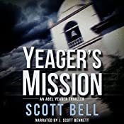 Yeager's Mission: An Abel Yeager Novel, Book 2 | Scott Bell