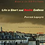 Life Is Short and Desire Endless | Patrick Lapeyre