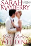 Make-Believe Wedding (The Great Wedding Giveaway Series Book 9)