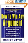 How To Win Any Argument: Without Rais...