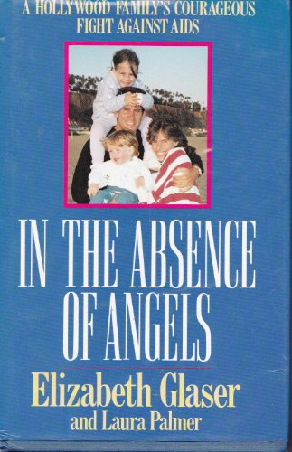 In the Absence of Angels, by LAURA PALMER' 'ELIZABETH GLASER
