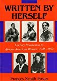 Written by Herself: Literary Production by African American Women, 1746-1892 (Blacks in the Diaspora)