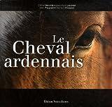 echange, troc Bernard Chopplet, Céline Lecomte, Jean-Marie Lecomte, Marc Paygnard - Le Cheval ardennais