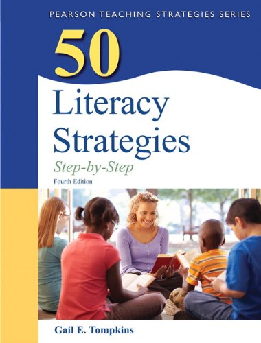 50 Literacy Strategies: Step-by-Step (4th Edition) (Teaching...