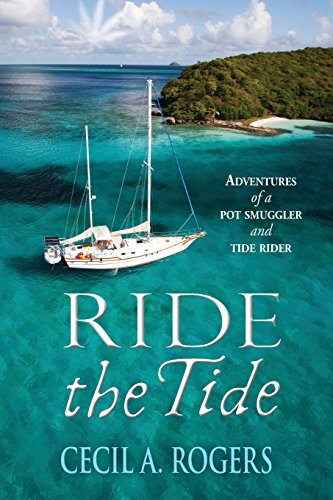Ride The Tide: adventures of a pot smuggler and tide rider