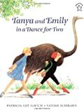 img - for Tanya and Emily in a Dance for Two by Patricia Lee Gauch (1998-06-06) book / textbook / text book