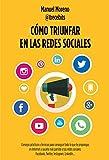 Cómo Triunfar En Las Redes Sociales (Sin colección)
