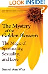 The Mystery of the Golden Blossom: Th...