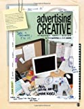 img - for Advertising Creative: Strategy, Copy, and Design 2nd (second) Edition by Altstiel, Thomas (Tom) B., Grow, Jean M. published by Sage Publications, Inc (2009) book / textbook / text book