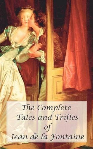 The Complete Tales and Trifles of Jean de La Fontaine PDF