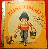 img - for Busy Timmy A First Little Golden Book book / textbook / text book