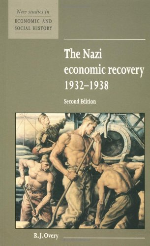 The Nazi Economic Recovery 1932-1938 (New Studies in Economic and Social History)