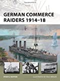 German Commerce Raiders 191418 (New Vanguard)