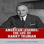American Legends: The Life of Harry Truman |  Charles River Editors