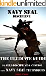 NAVY SEAL DISCIPLINE; The Ultimate Gu...
