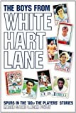 img - for Boys From White Hart Lane, The by Adam Powley (2011-04-28) book / textbook / text book