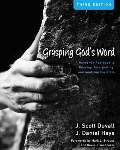 J. Scott Duvall, Kevin J. Vanhoozer and Mark L. Strauss  J. Daniel Hays - Grasping God's Word