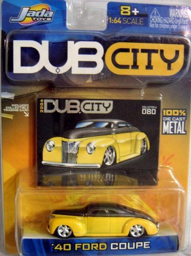 DUB CITY 40 FORD COUPE DIE CAST METAL