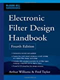 Electronic Filter Design Handbook, Fourth Edition (McGraw-Hill Handbooks)