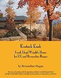 img - for By Bernardine Hagan Kentuck Knob: Frank Lloyd Wright's House For I.n. And Bernardine Hagan [Hardcover] book / textbook / text book