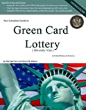Your Complete Guide to Green card Lottery (Diversity Visa) - Easy Do-It-Yourself Immigration Books - GreenCard (0984454306) by Faro, Michael Mota