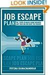 Job Escape Plan: The 7 Steps to Build...