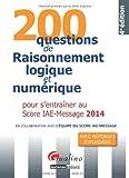 200 questions de raisonnement logique et numérique 2014 pour s' entrainer au score iae - message, 4e