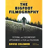 The Bigfoot Filmography: Fictional and Documentary Appearances in Film and Television ~ David Coleman