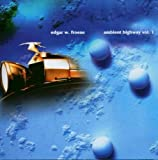Ambient Highway Vol 1 by Froese, Edgar (2003-11-25)
