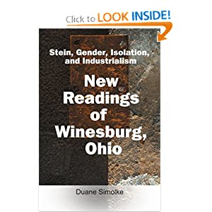 Stein, Gender, Isolation, and Industrialism : New Readings of Winesburg, Ohio Duane Simolke