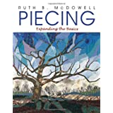 Piecing: Expanding the Basicsby Ruth B. McDowell